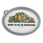 Born To Be An Herbivore (Pile Of Vegetables) Oval Belt Buckles