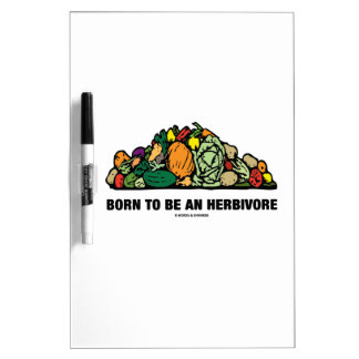 Born To Be An Herbivore (Pile Of Vegetables) Dry-Erase Whiteboards