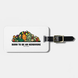 Born To Be An Herbivore Pile Of Vegetables Luggage Tag
