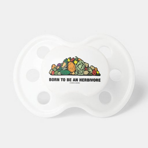 Born To Be An Herbivore (Pile Of Vegetables) Baby Pacifier