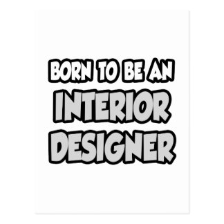 Born To Be An Interior Designer Postcard