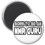 Born To Be An NMR Guru Refrigerator Magnets