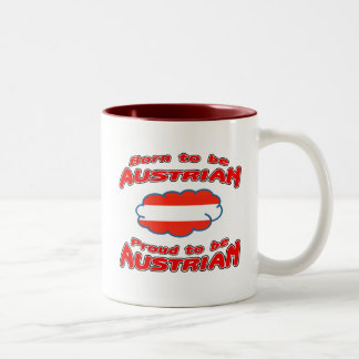 Born to be Austrian, proud to be Austrian Two-Tone Coffee Mug