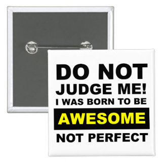 Born To Be Awesome Not Perfect Funny Badge Button