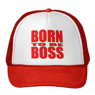 Born to be Boss Trucker Hat