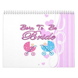 born to be bride bachelorette wedding bridal party calendar