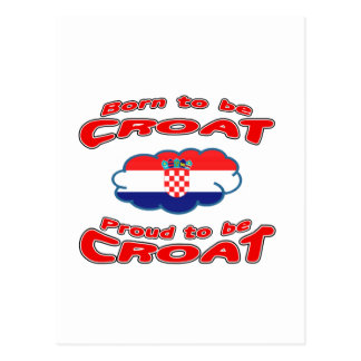 Born to be Croat, proud to be Croat Postcards