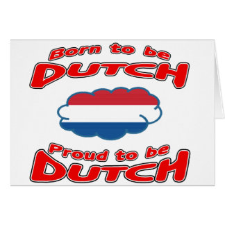Born to be Dutch, proud to be Dutch Cards