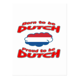 Born to be Dutch, proud to be Dutch Post Cards