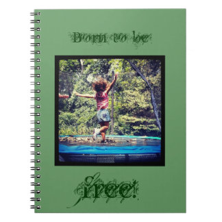 Born To Be Free Notbook Notebook