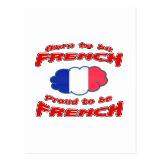 Born to be French, proud to be French Postcards