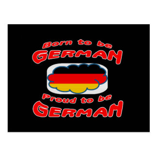 Born to be German, proud to be German Post Cards