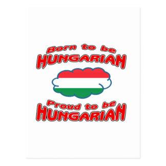 Born to be Hungarian, proud to be Hungarian Postcard