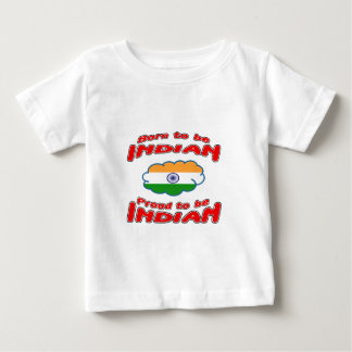 Born to be Indian, proud to be Indian Baby T-Shirt