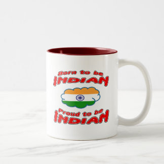 Born to be Indian, proud to be Indian Two-Tone Coffee Mug