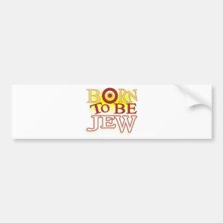 Born to Be jew Car Bumper Sticker