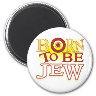 Born to Be jew 2 Inch Round Magnet