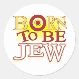 Born to Be jew Classic Round Sticker