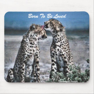 Born To Be Loved Mousepad