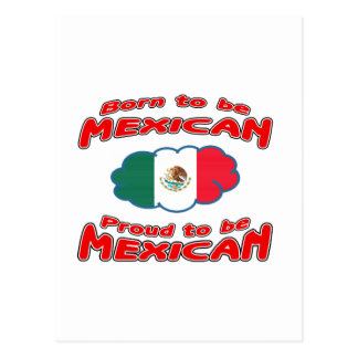 Born to be Mexican, proud to be Mexican Postcard