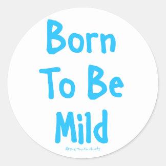 Born To Be Mild Sticker