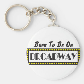 Born to be on Broadway Basic Round Button Keychain