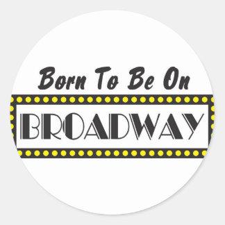 Born to be on Broadway Classic Round Sticker
