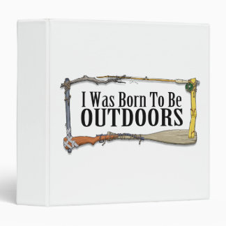 Born To Be Outdoors 3-Ring Binder
