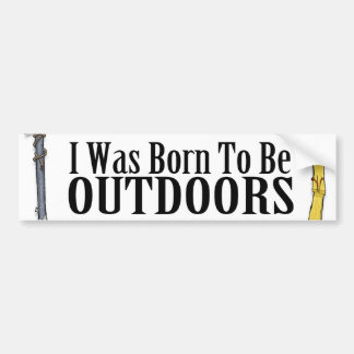 Born To Be Outdoors Bumper Sticker