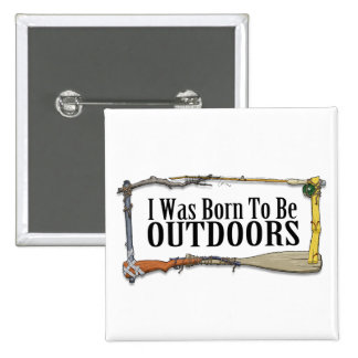 Born To Be Outdoors Button