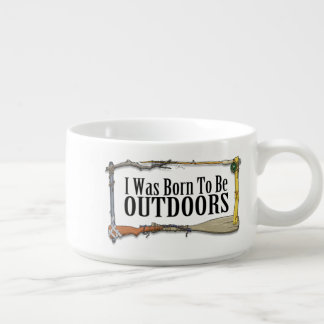 Born To Be Outdoors Chili Bowl