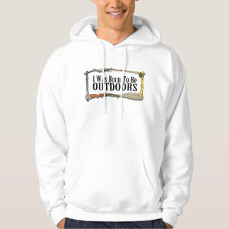 Born To Be Outdoors Hoodie