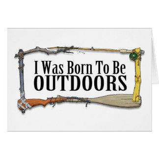 Born To Be Outdoors Note Card