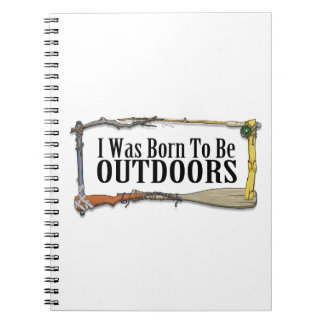 Born To Be Outdoors Notebook