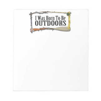 Born To Be Outdoors Notepad