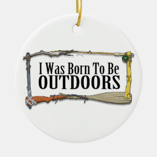 Born To Be Outdoors Ornament