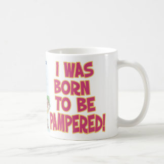 Born to be pampered mug
