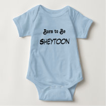 Born to Be  Sheytoon Baby Bodysuit