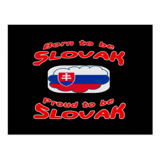 Born to be Slovak, proud to be Slovak Post Card