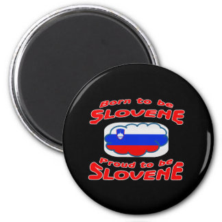Born to be Slovene, proud to be Slovene 2 Inch Round Magnet