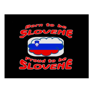 Born to be Slovene, proud to be Slovene Post Card