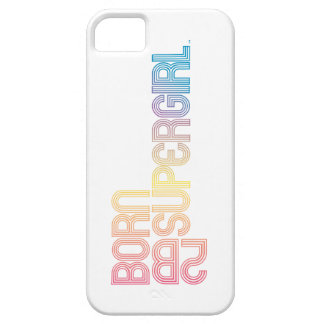 Born to Be Supergirl iPhone 5 Covers
