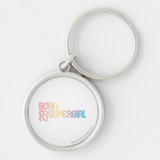 Born to Be Supergirl Silver-Colored Round Keychain