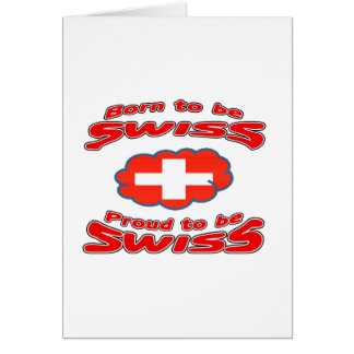 Born to be Swiss, proud to be Swiss Cards