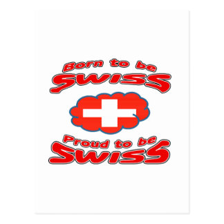 Born to be Swiss, proud to be Swiss Postcard