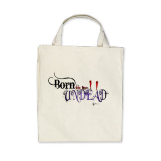 Born to be Undead Tote Bags