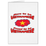 Born to be Vietnamese, proud to be Vietnamese Greeting Cards