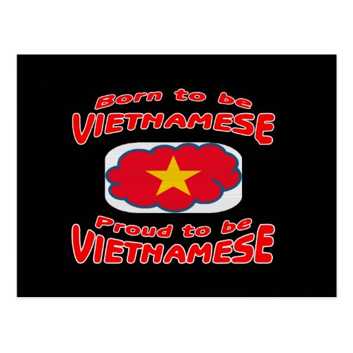Born to be Vietnamese, proud to be Vietnamese Post Card