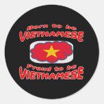 Born to be Vietnamese, proud to be Vietnamese Sticker