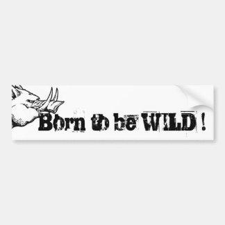 Born to be WILD Autocollant Pour Voiture
